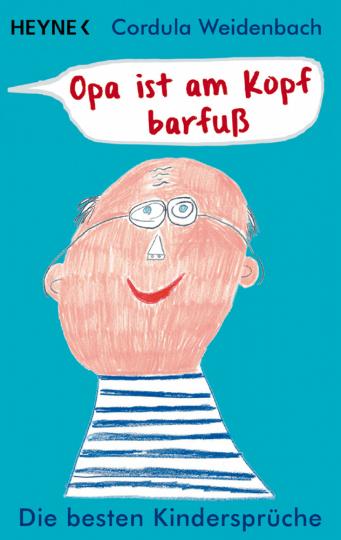 Opa ist am Kopf barfuß - Die schönsten Kindersprüche