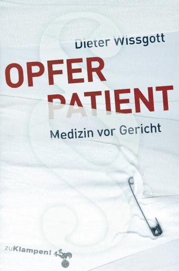 Opfer Patient - Medizin vor Gericht