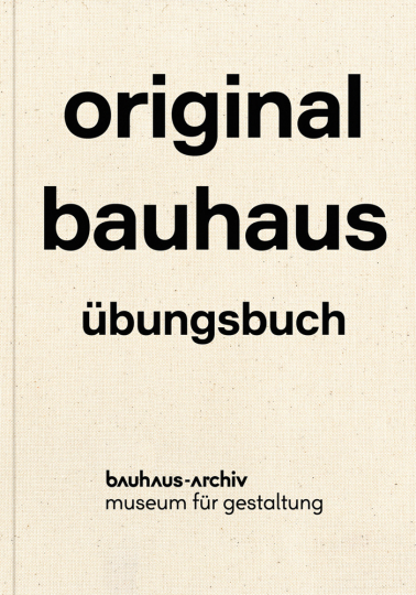 original bauhaus. Übungsbuch.