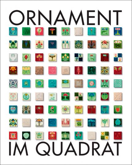 Ornament im Quadrat. Die Jugendstilfliesen-Schenkung Inge Niemöller.