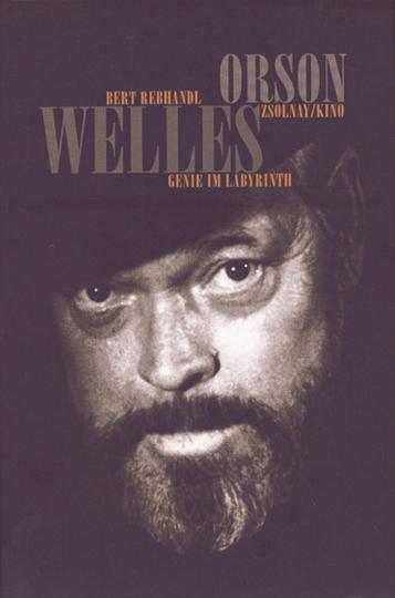 Orson Welles. Genie im Labyrinth.