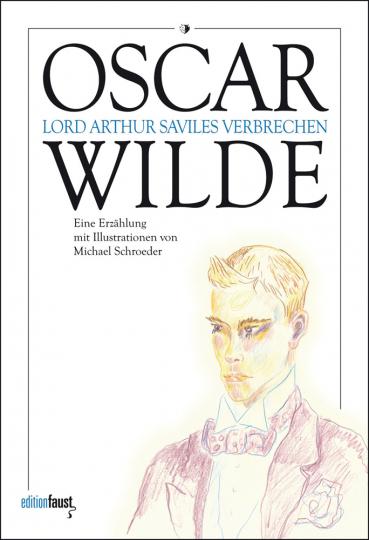 Oscar Wilde. Lord Arthur Saviles Verbrechen.
