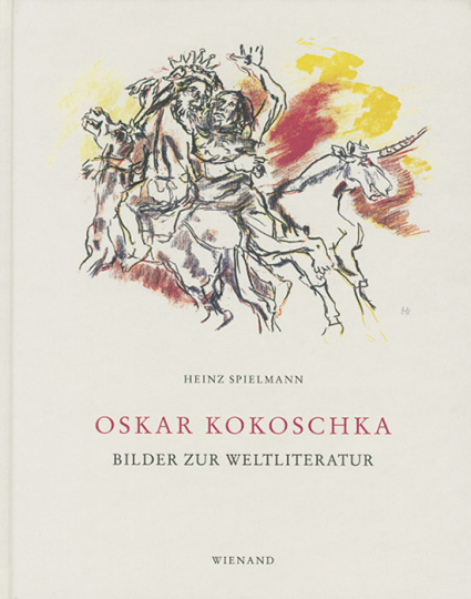 Oskar Kokoschka. Bilder zur Weltliteratur.