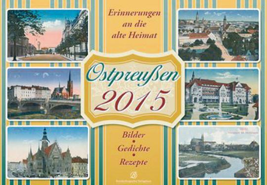 Ostpreußen in alten Ansichten - Wandkalender 2015