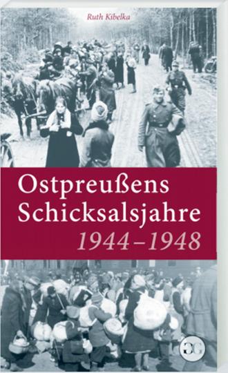 Ostpreußens Schicksalsjahre
