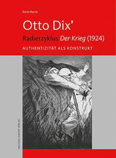 Otto Dix« Radiezyklus »Der Krieg« (1924). Authentizität als Konstrukt.