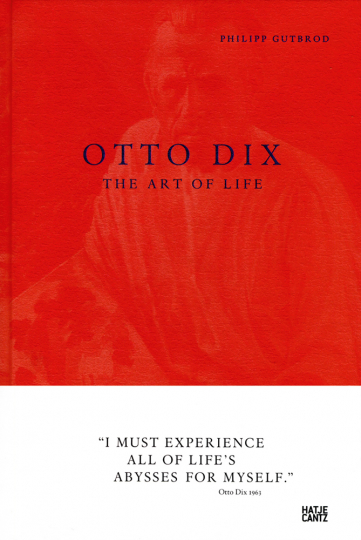 Otto Dix. The Art of Life.