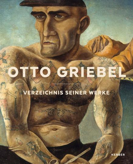 Otto Griebel. Verzeichnis seiner Werke.