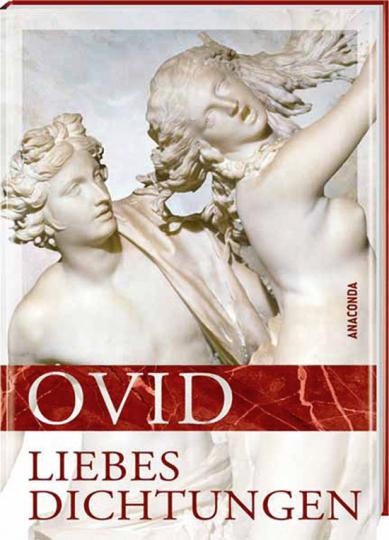 Ovid. Liebesdichtungen. Gesammelte Werke.