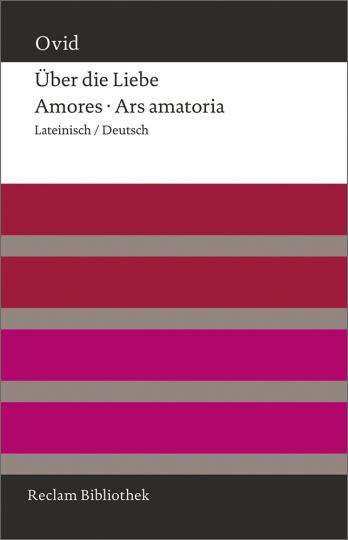 Ovid. Über die Liebe. Amores. Ars amatoria. Lateinisch/Deutsch.