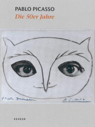 Pablo Picasso. Die 50er Jahre.