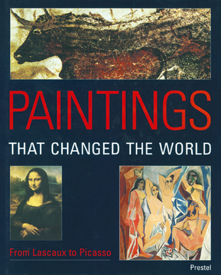 Paintings that changed the World. From Lascaux to Picasso.