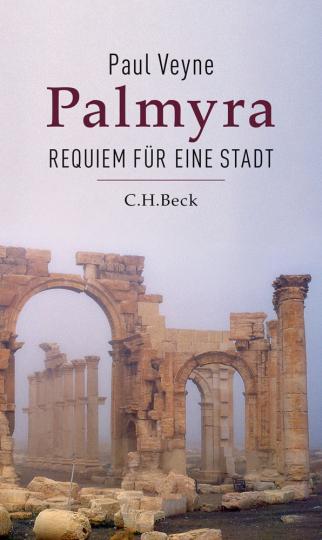 Palmyra. Requiem für eine Stadt.