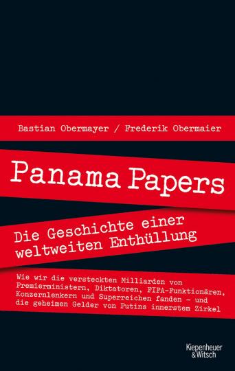Panama Papers. Die Geschichte einer weltweiten Enthüllung.