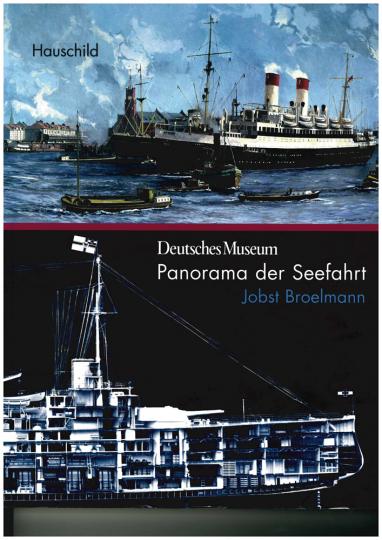 Panorama der Seefahrt. Streifzüge durch Jahrhunderte.