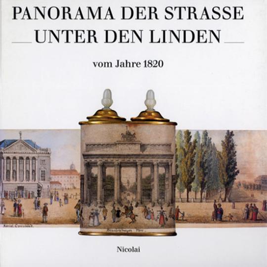 Panorama der Straße »Unter den Linden« vom Jahre 1820.