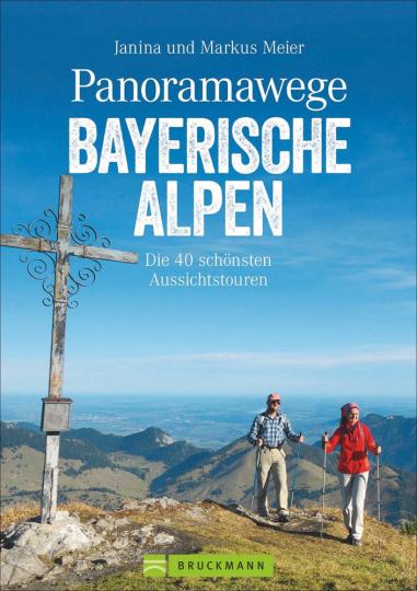 Panoramawege Bayerische Alpen. Die 40 schönsten Aussichtstouren.