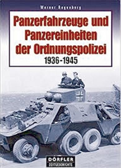 Panzerfahrzeuge und Panzereinheiten der Ordnungspolizei 1936-1945