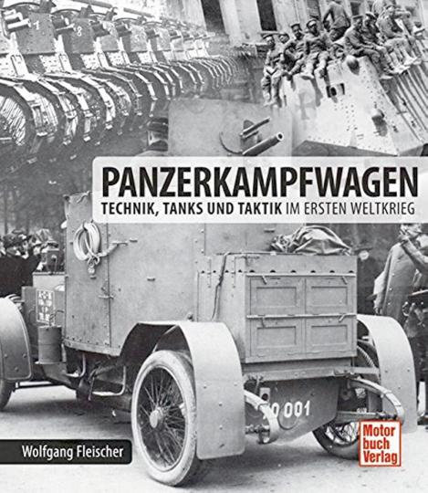 Panzerkampfwagen - Technik, Tanks und Taktik im Ersten Weltkrieg