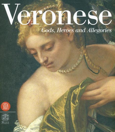 Paolo Veronese. Götter, Helden, Allegorien.