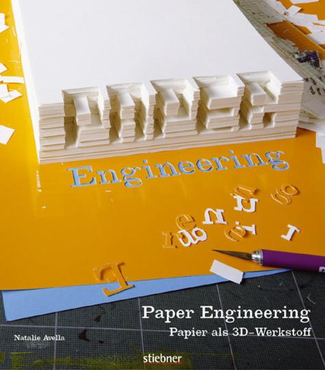 Paper Engineering. Papier als 3D-Werkstoff.