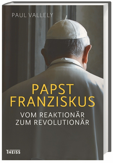 Papst Franziskus - Vom Reaktionär zum Revolutionär
