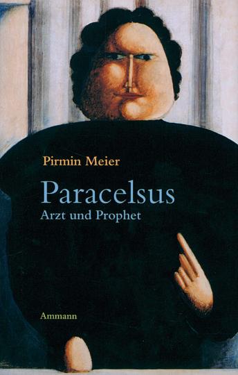 Paracelsus. Arzt und Prophet.