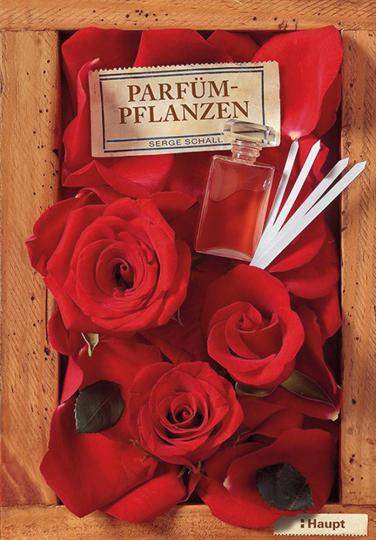 Parfümpflanzen. Eine kleine Geschichte der Parfümerie.