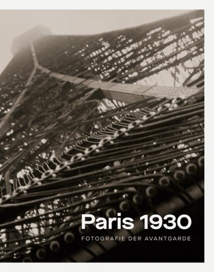 Paris 1930. Fotografie der Avantgarde.