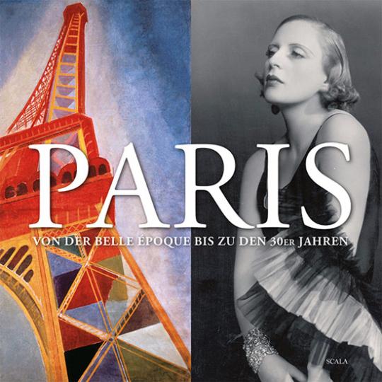 Paris. Von der Belle Epoque bis zu den 30er Jahren.