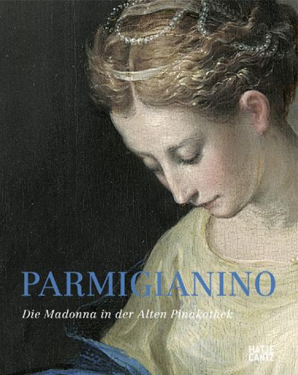 Parmigianino. Die Madonna in der Alten Pinakothek