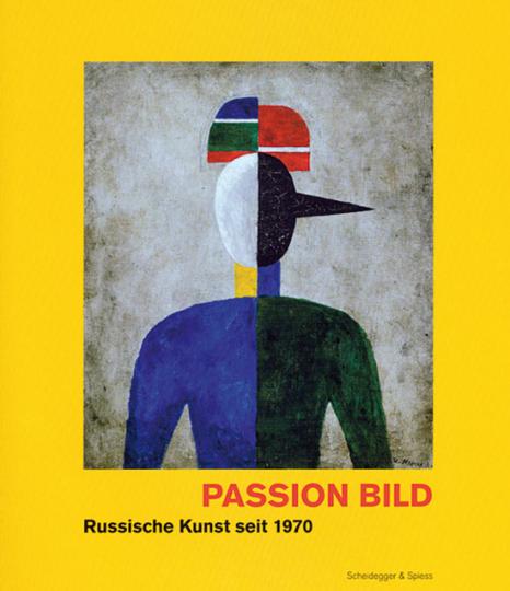 Passion Bild. Russische Kunst seit 1970. Die Sammlung Arina Kowner.