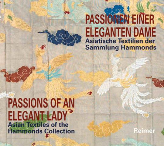 Passionen einer eleganten Dame. Asiatische Textilien der Sammlung Hammonds.