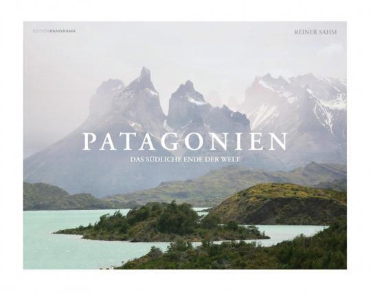 Patagonien. Das südliche Ende der Welt.