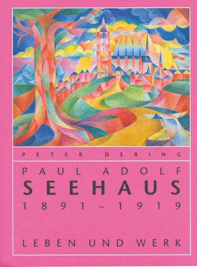 Paul Adolf Seehaus. 1891-1919. Leben und Werk.