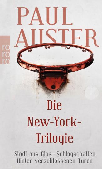 Paul Auster. Die New-York-Trilogie. Stadt aus Glas. Schlagschatten. Hinter verschlossenen Türen.