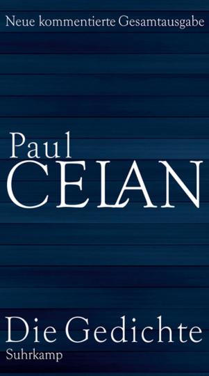 Paul Celan. Die Gedichte. Neue kommentierte Gesamtausgabe.