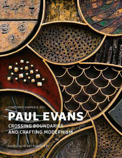 Paul Evans. Crossing Bounderies and Crafting Modernism.