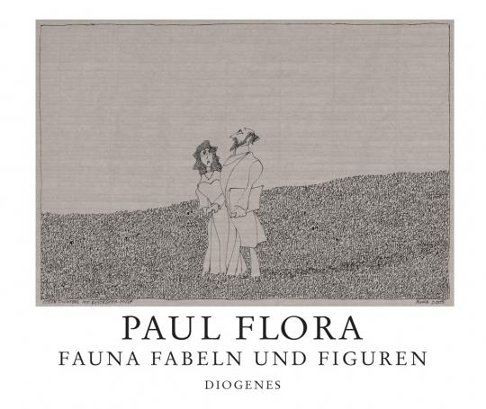 Paul Flora. Fauna, Fabeln und Figuren.