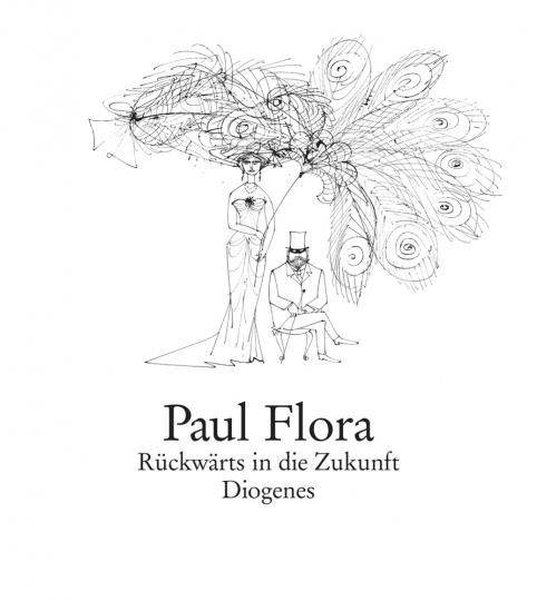Paul Flora. Rückwärts in die Zukunft.