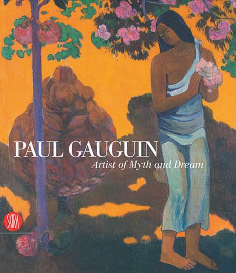 Paul Gauguin. Artist of Myth and Dream.