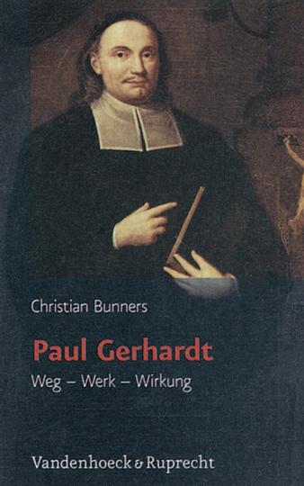 Paul Gerhardt. Weg - Werk - Wirkung.