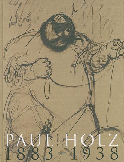 Paul Holz 1883-1938. Zeichnen als Dialog.
