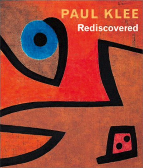 Paul Klee Rediscovered.
