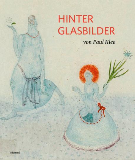 Paul Klee. Die Hinterglasbilder.