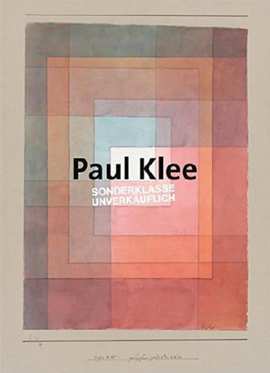 Paul Klee. Sonderklasse. Unverkäuflich.