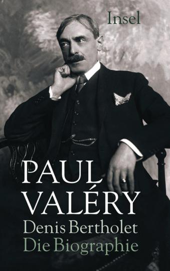 Paul Valéry. Die Biographie.