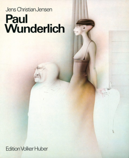 Paul Wunderlich. Werkmonografie. Das malerische, grafische und plastische Werk.