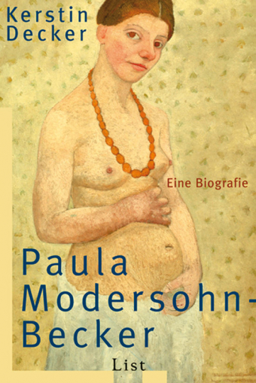 Paula Modersohn-Becker. Eine Biografie.