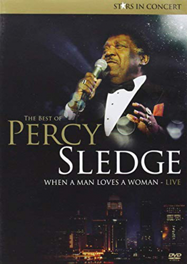 Percy Sledge. When A Man Loves A Woman: Live 2006. DVD.